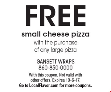 FREE small cheese pizza with the purchase of any large pizza. With this coupon. Not valid with other offers. Expires 10-6-17.Go to LocalFlavor.com for more coupons.