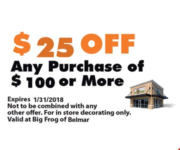 $25 off any $100 purchase.