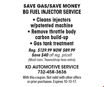 Save Gas/Save Money BG FUEL INJECTOR SERVICE - Cleans injectors 