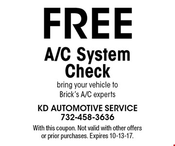 FREE A/C System Check. Bring your vehicle to Brick's A/C experts. With this coupon. Not valid with other offers or prior purchases. Expires 10-13-17.
