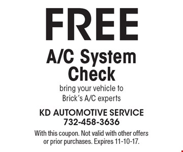 Free A/C system check. Bring your vehicle to Brick's A/C experts. With this coupon. Not valid with other offers or prior purchases. Expires 11-10-17.