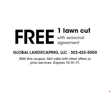 FREE 1 lawn cut with seasonal agreement. With this coupon. Not valid with other offers or prior services. Expires 10-31-17.