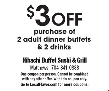 $3 off purchase of 2 adult dinner buffets & 2 drinks. One coupon per person. Cannot be combined with any other offer. With this coupon only. Go to LocalFlavor.com for more coupons.