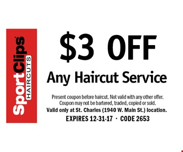 $3 OFF Any Haircut Service. Present coupon before haircut. Not valid with any other offer. Coupon may not be bartered, traded, copied or sold. EXPIRES 12-31-17. CODE 2653