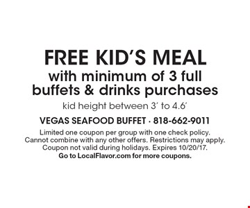 Free kid's meal with minimum of 3 full buffets & drinks purchases. Kid height between 3' to 4.6'. Limited one coupon per group with one check policy. Cannot combine with any other offers. Restrictions may apply. Coupon not valid during holidays. Expires 10/20/17. Go to LocalFlavor.com for more coupons.