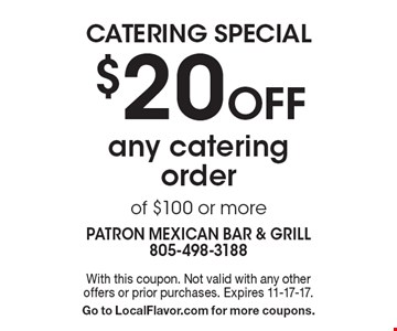 catering special $20 Off any catering order of $100 or more. With this coupon. Not valid with any other offers or prior purchases. Expires 11-17-17.Go to LocalFlavor.com for more coupons.