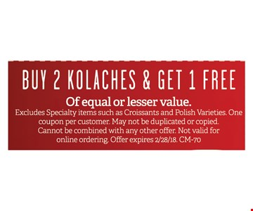 Buy 2 Kolaches & Get 1 Free of equal or lesser value