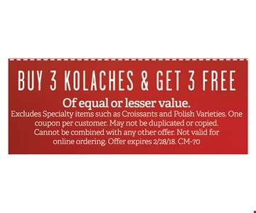 Buy 3 Kolaches & Get 3 Free of equal or lesser value