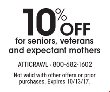 10%off for seniors, veterans and expectant mothers. Not valid with other offers or prior purchases. Expires 10/13/17.