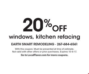 20% off windows, kitchen refacing. With this coupon. Must be presented at time of estimate. Not valid with other offers or prior purchases. Expires 10-6-17. Go to LocalFlavor.com for more coupons.