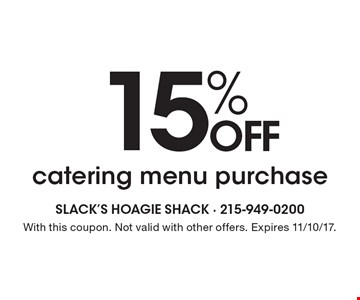 15% OFF catering menu purchase. With this coupon. Not valid with other offers. Expires 11/10/17.