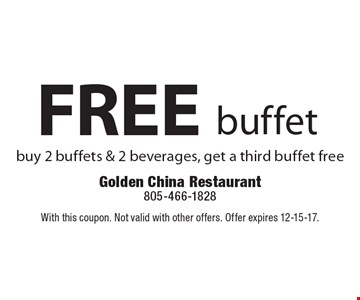 FREE buffet. Buy 2 buffets & 2 beverages, get a third buffet free. With this coupon. Not valid with other offers. Offer expires 12-15-17.
