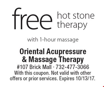 Free hot stone therapy with 1-hour massage. With this coupon. Not valid with other offers or prior services. Expires 10/13/17.