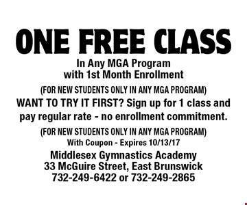 free class In Any MGA Program with 1st Month Enrollment (FOR NEW STUDENTS ONLY IN ANY MGA PROGRAM) WANT TO TRY IT FIRST? Sign up for 1 class and pay regular rate - no enrollment commitment.(FOR NEW STUDENTS ONLY IN ANY MGA PROGRAM. With Coupon - Expires 10/13/17