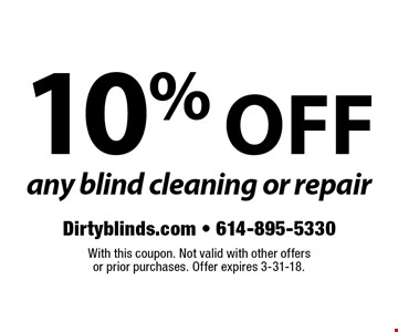 10% off any blind cleaning or repair. With this coupon. Not valid with other offers or prior purchases. Offer expires 3-31-18.