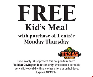 FREE Kid's Meal with purchase of 1 entree Monday-Thursday. Dine in only. Must present this coupon to redeem. Valid at Covington location only. One coupon per table per visit. Not valid with any other offers or on holidays.Expires 10/13/17.