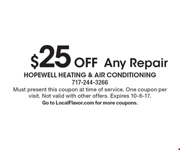 $25 Off Any Repair. Must present this coupon at time of service. One coupon per visit. Not valid with other offers. Expires 10-6-17. Go to LocalFlavor.com for more coupons.