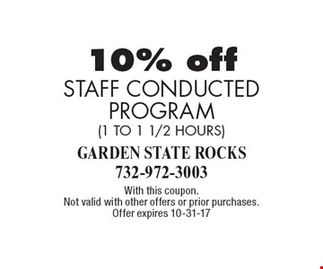 10% off STAFF CONDUCTEDPROGRAM(1 TO 1 1/2 HOURS). With this coupon.Not valid with other offers or prior purchases.Offer expires 10-31-17