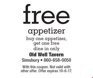 Free appetizer. Buy one appetizer, get one free. Dine in only. With this coupon. Not valid with other offer. Offer expires 10-6-17.