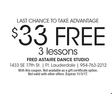 Last chance to take advantage FREE 3 lessons. With this coupon. Not available as a gift certificate option. Not valid with other offers. Expires 11/3/17.