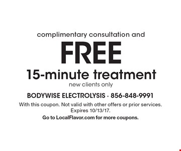 complimentary consultation and FREE 15-minute treatment new clients only. With this coupon. Not valid with other offers or prior services. Expires 10/13/17.Go to LocalFlavor.com for more coupons.