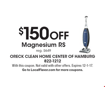 $150 OFF Magnesium RS reg. $649. With this coupon. Not valid with other offers. Expires 12-1-17. Go to LocalFlavor.com for more coupons.
