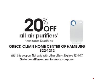 20% OFF all air purifiers* *excludes DualMax. With this coupon. Not valid with other offers. Expires 12-1-17. Go to LocalFlavor.com for more coupons.