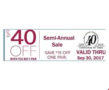 $40 OFF WHEN YOU BUY 2 PAIR  Save $15 off one pair