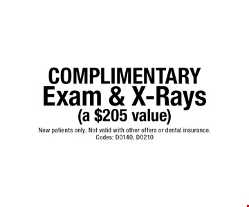 COMPLIMENTARY Exam & X-Rays (a $205 value). New patients only. Not valid with other offers or dental insurance. Codes: D0140, D0210. Go to LocalFlavor.com for more coupons.