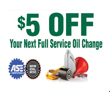 $5 off next full service oil change. *All offers valid on most cars and light trucks. Valid at participating locations. Not valid with any other offers or warranty work. Must present coupon at time of estimate. One offer per service, per vehicle. No cash value.