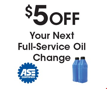 $5 OFF Your Next Full-Service Oil Change. All offers valid on most cars and light trucks. Valid at participating locations. Not valid with any other offers or warranty work. Must present coupon at time of estimate. One offer per service, per vehicle. No cash value.