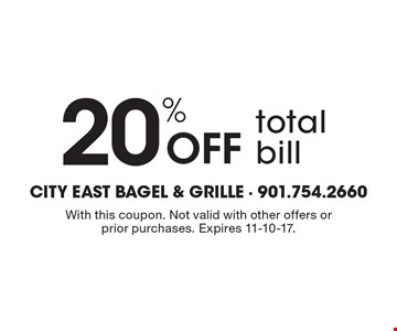 20% off total bill. With this coupon. Not valid with other offers or prior purchases. Expires 11-10-17.