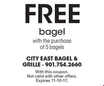 Free bagel with the purchase of 5 bagels. With this coupon. Not valid with other offers. Expires 11-10-17.