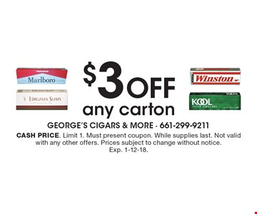 $3 OFF any carton. Cash price. Limit 1. Must present coupon. While supplies last. Not valid with any other offers. Prices subject to change without notice. Exp. 1-12-18.