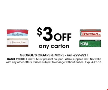 $3 OFF any carton. Cash price. Limit 1. Must present coupon. While supplies last. Not valid with any other offers. Prices subject to change without notice. Exp. 4-20-18.