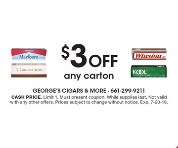 $3 off any carton. Cash price. Limit 1. Must present coupon. While supplies last. Not valid with any other offers. Prices subject to change without notice. Exp. 7-20-18.