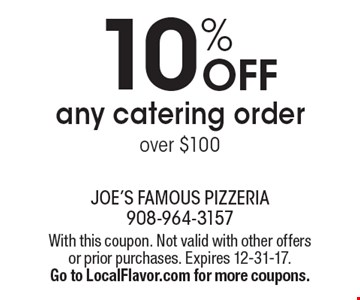 10% OFF any catering order over $100. With this coupon. Not valid with other offers or prior purchases. Expires 12-31-17. Go to LocalFlavor.com for more coupons.