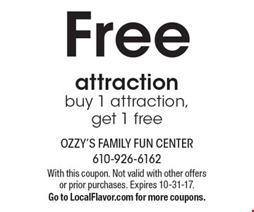 Free attraction buy 1 attraction, get 1 free. With this coupon. Not valid with other offers or prior purchases. Expires 10-31-17. Go to LocalFlavor.com for more coupons.