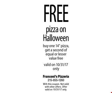 Free pizza on Halloween. Buy one 14