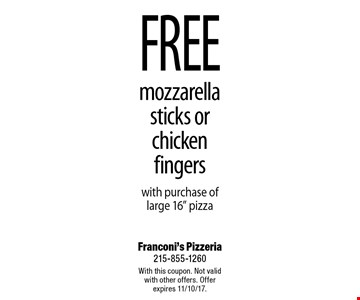 Free mozzarella sticks or chicken fingers with purchase of large 16