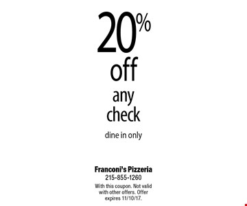 20% off any check - dine in only. With this coupon. Not valid with other offers. Offer expires 11/10/17.