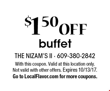 $1.50 off buffet. With this coupon. Valid at this location only. Not valid with other offers. Expires 10/13/17. Go to LocalFlavor.com for more coupons.