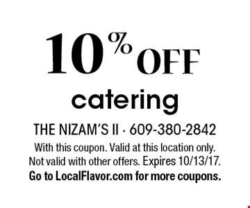 10% off catering. With this coupon. Valid at this location only. Not valid with other offers. Expires 10/13/17. Go to LocalFlavor.com for more coupons.