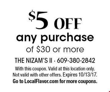 $5 off any purchase of $30 or more. With this coupon. Valid at this location only. Not valid with other offers. Expires 10/13/17. Go to LocalFlavor.com for more coupons.