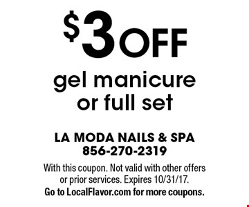 $3 OFF gel manicure or full set. With this coupon. Not valid with other offers or prior services. Expires 10/31/17. Go to LocalFlavor.com for more coupons.