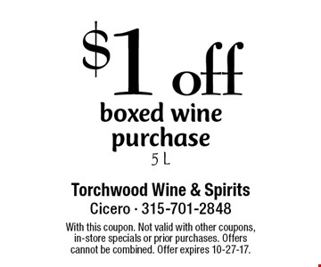 $1 off boxed wine purchase 5 L. With this coupon. Not valid with other coupons, in-store specials or prior purchases. Offers cannot be combined. Offer expires 10-27-17.