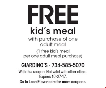 Free kid's meal with purchase of one adult meal (1 free kid's meal per one adult meal purchase). With this coupon. Not valid with other offers. Expires 10-27-17. Go to LocalFlavor.com for more coupons.