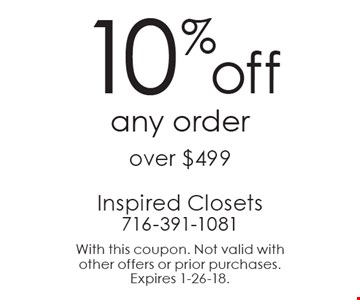 10% off any order over $499. With this coupon. Not valid with other offers or prior purchases. Expires 1-26-18.