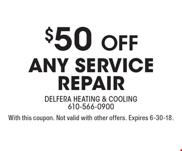 $50 off Any Service Repair. With this coupon. Not valid with other offers. Expires 6-30-18.