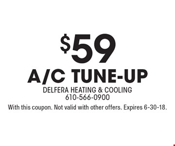 $59 A/C Tune-up. With this coupon. Not valid with other offers. Expires 6-30-18.
